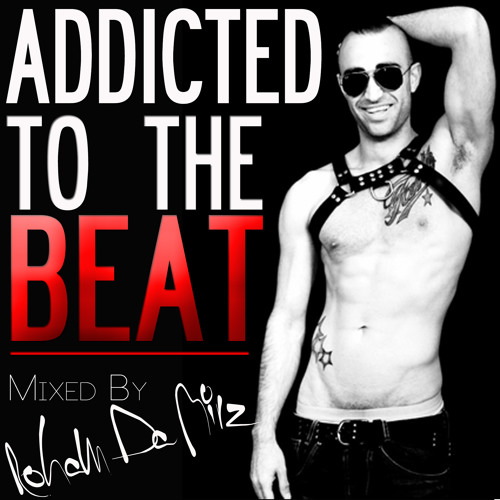 Addicted To The Beat
