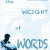 01 The Weight Of Your Words (Showtrack)
