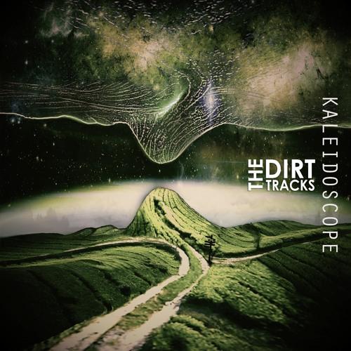 The Dirt Tracks - Kaleidoscope