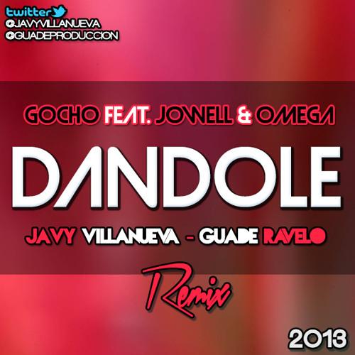 Gocho Ft. Jowell & Omega - Dandole (Javy Villanueva & Guade Ravelo Remix)