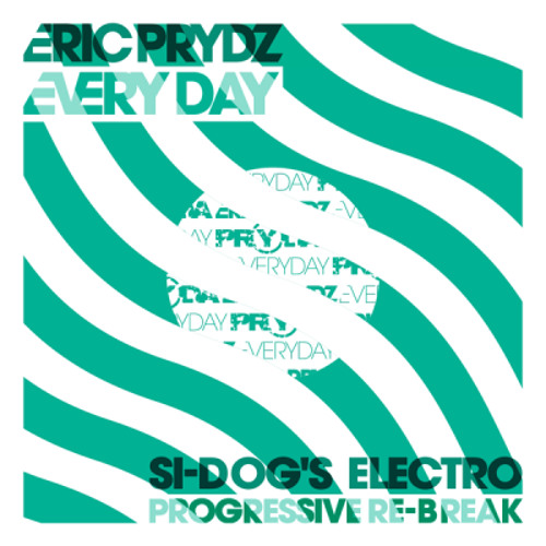 "Eric Prydz - ""Everyday"" (Si-Dog's Electro Progressive Re-Break) FREE DOWNLOAD"