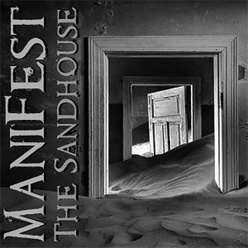 ManiFest - The Sandhouse