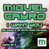 Miguel Cayro-I want you