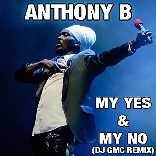 Anthony B - My Yes & My No (DJ GMC Remix) [Raggajungle]