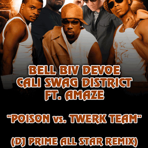Bell Biv Devoe Cali Swag District Ft. Amaze Poison vs. Twerk Team (DJ Prime Allstar Club Remix)