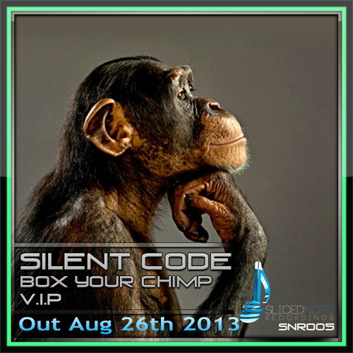 Silent Code - Box Your Chimp VIP - SNR005 - Sliced Note Recordings - Out Aug 26th 2013
