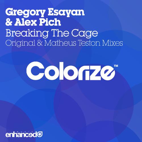 Gregory Esayan & Alex Pich - Breaking The Cage (Original Mix) [Colorize/Enhanced]