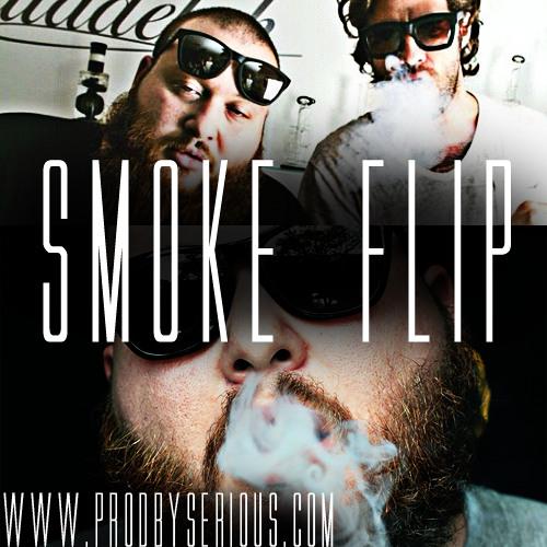 Smoke Flip x @SeriousBeats