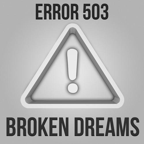 Error 503 - Broken Dreams (Remix Contest)