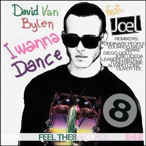 DAVID VAN BYLEN FEAT. JOEL - I wanna dance (Jose Uceda Remix)