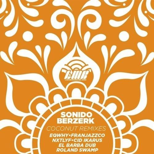 Sonido Berzek - coconut (EL BARBA ft. Lober & Paolo RMX)
