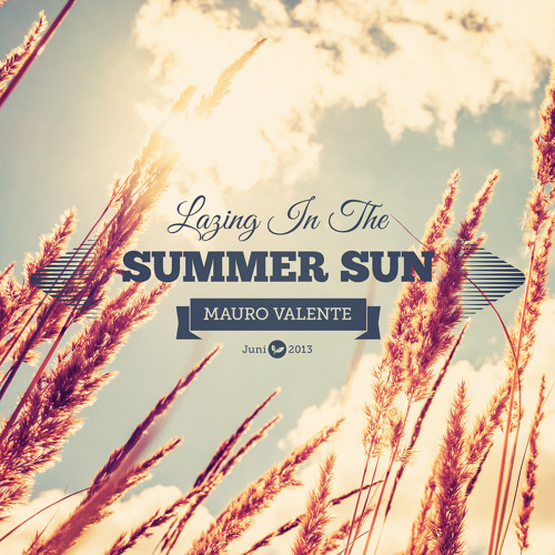Mauro Valente - Lazing In The Summer Sun (June 2013) // FREE DOWNLOAD