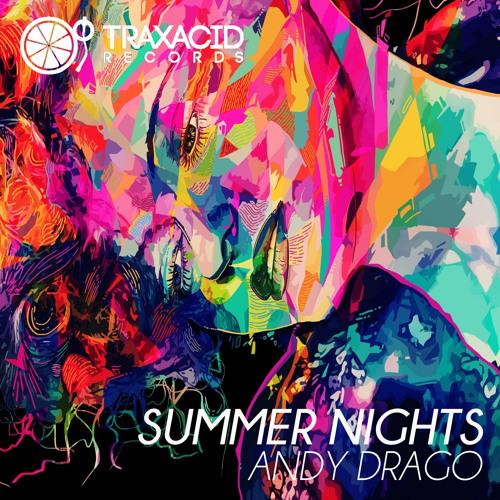 Andy Drago - Summer Nights (Long Nights Mix) [TRAXACID Records]