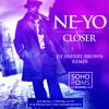 Ne-Yo-Closer(DJ SHERRY BROWN REMIX)