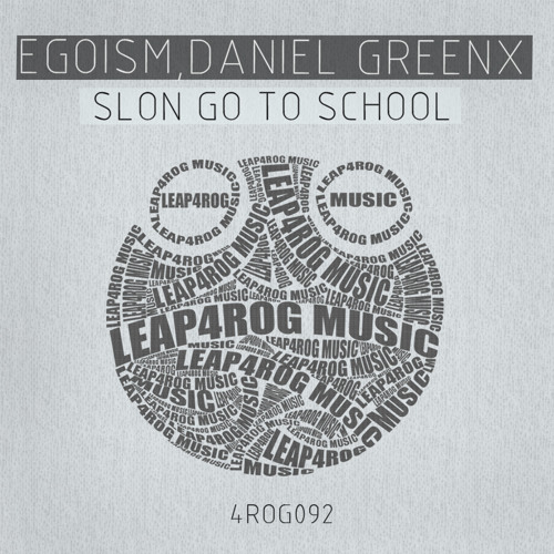 Egoism, Daniel Greenx - Slon Go To School (Original Mix)