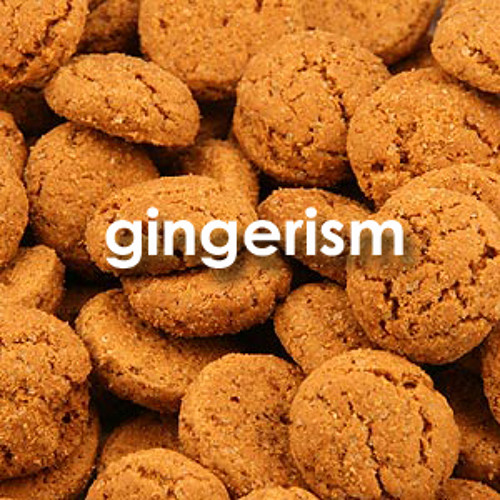 Gingerism