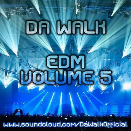 Da Walk - EDM Volume 5