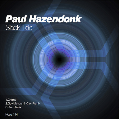 Paul Hazendock - Slack Tide (Guy Mantzur & Khen Remix) - Hope Recordings /Short cut