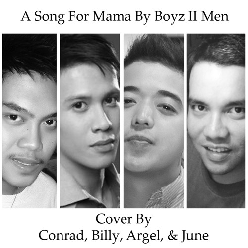 A Song For Mama By Boyz II Men (cover by Argel, Conrad, Billy and June)
