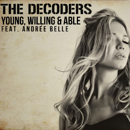 Young Willing & Able feat. Andrée Belle