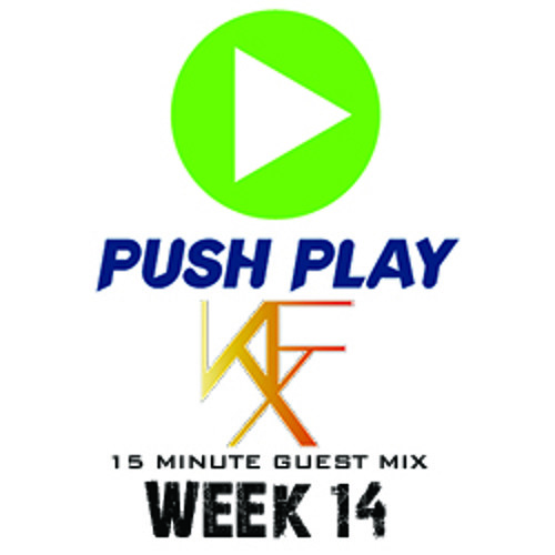 Push Play for 15 Minutes a Day (Week 14 - DJ NFX - Guest Mix)