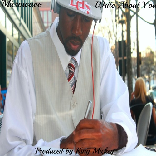 "Microwave ""Write About You"" (Produced by King Mickey)"
