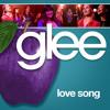 Glee - Love Song