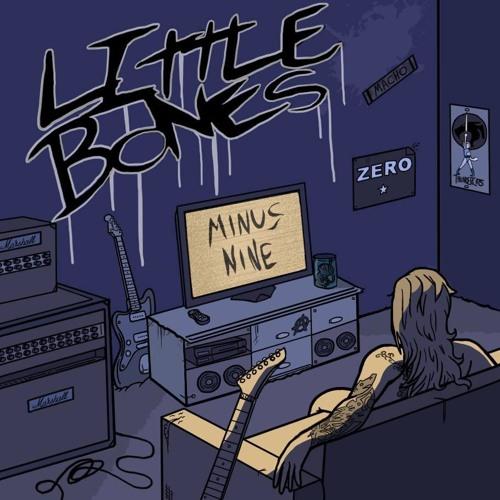 Little Bones - Minus Nine