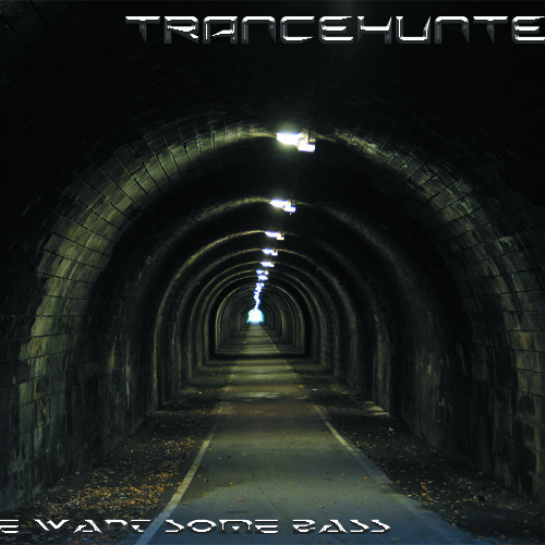 Trancehunter - We Want Some Bass