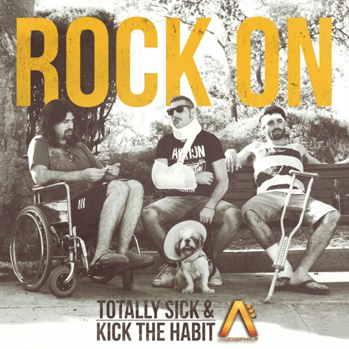 Kick The Habit & Totally Sick - Rock On (Teaser) @ Audiophile Live, OUT NOW!