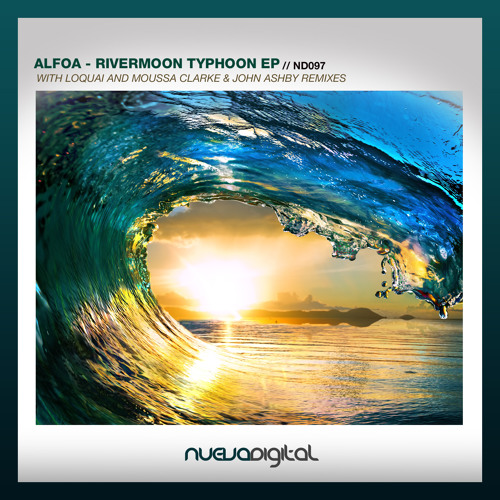 Alfoa - Rivermoon (LoQuai Breaks Mix) [NUEVA DIGITAL] release date 16.07.13