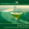 Download Asia DJ Lounge Vol. 3 - Acid Funk - Friday Night Acid Tinged Funky Cocktail Lounge House Mp3
