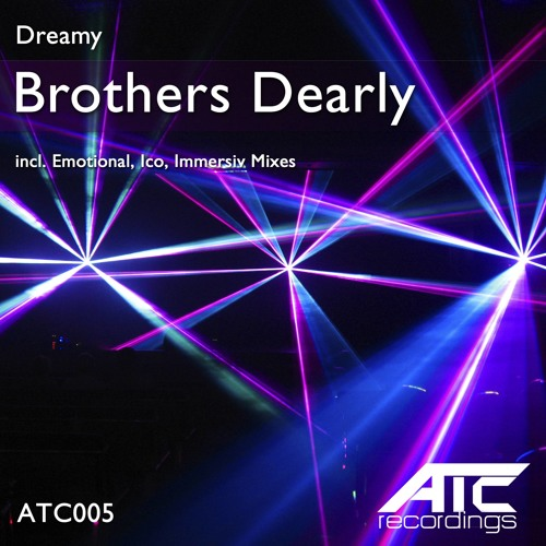 Dreamy - Brothers Dearly (Ico Rmx) [ATC005] OUT NOW!!