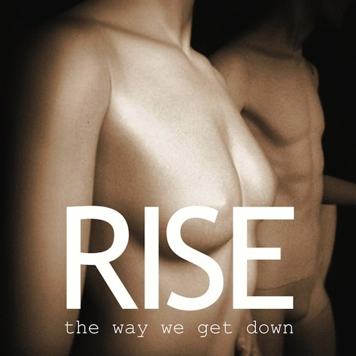 Rise-The Way We Get Down-Free Download