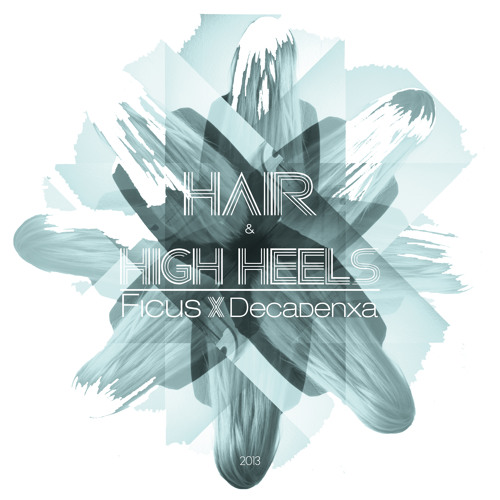 Ficus Hair & HighHeels EP