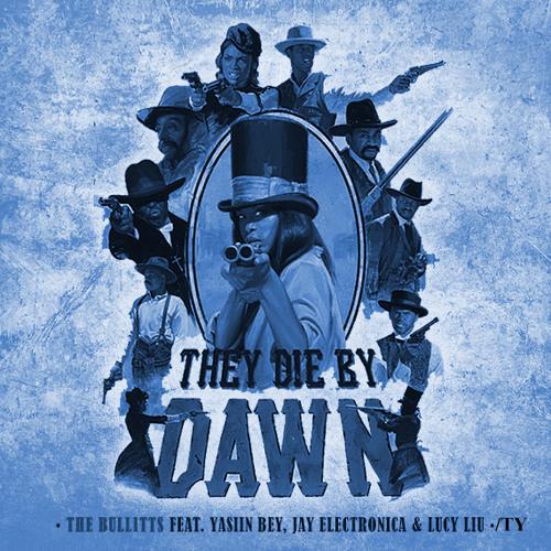 """They Die By Dawn"" f/Yasiin Bey, Jay Electronica, Lucy Liu & Ty"