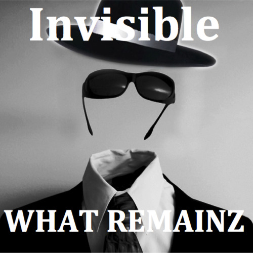 Invisible (What Remainz Remix)