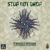 Stop Dot Drop - Triggerman ft. Junior Revelation : clip