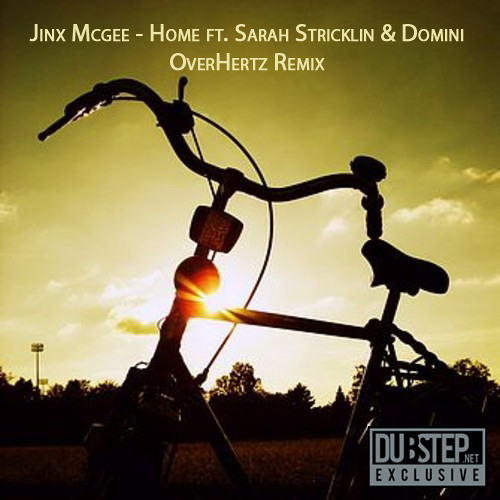Home by Jinx McGee ft. Sarah Stricklin & Domini (OverHertz Remix) - Dubstep.NET Exclusive