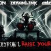 Destroid- Raise Your Fist (Kizmetic Remix)