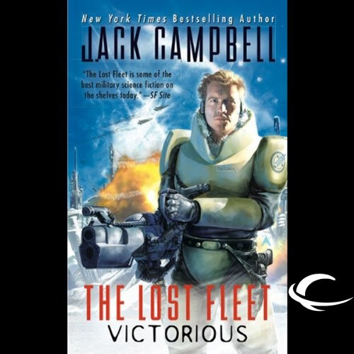 The Lost Fleet: Victorious by Jack Campbell, Narrated by Christian Rummel and Jack Campbell