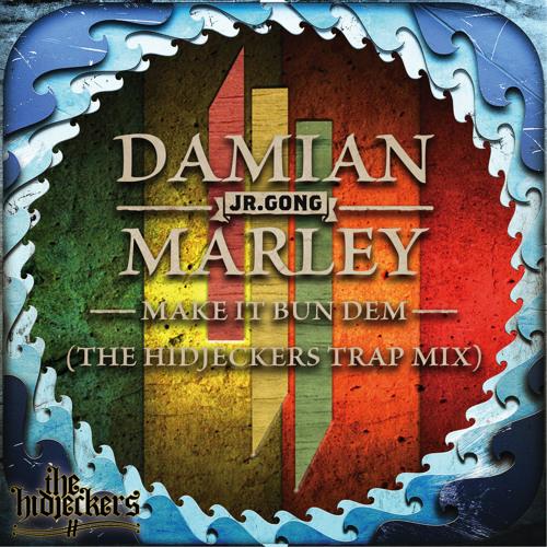 Skrillex & Damian Jr Gong Marley - Make It Bun Dem  (HiDjeckers Trap Booty)