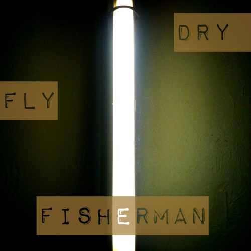 Dry Fly Fisherman