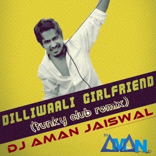 Dilliwaali Girlfriend - (Funky Club Remix) - Dj Aman Jaiswal - TEASER