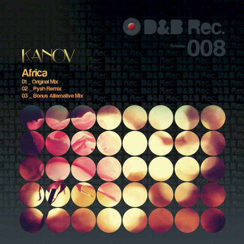 Kanov - Africa (Pysh Remix) - OUT 2013/08/02 on Beatport