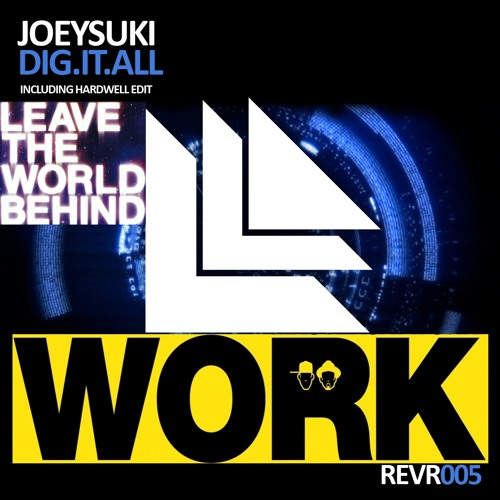 DIG IT ALL (MASTER AT WORKS + LEAVE THE WORLD BEHIND YOU ACAPELLA ) ZYWOX BOOTLEG