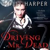 Driving Mr. Dead by Molly Harper, Narrated by Amanda Ronconi