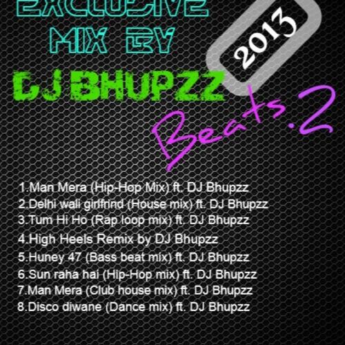 2. Delhi wali girlfriend (House mix) ft. DJ Bhupzz