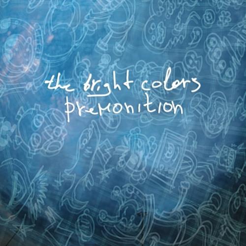 The Bright Colors - Premonition