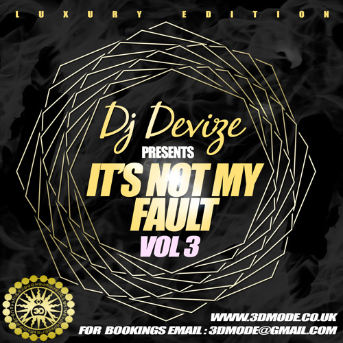 DJ DEVIZE - IT'S NOT MY FAULT VOL 3 STUDIO MIX - FREE DOWNLOAD